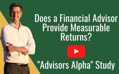 Does a Financial Advisor Provide Measurable Returns?