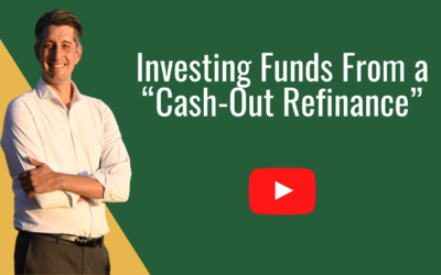 """How To Best Invest Funds from a """"Cash-Out Refinance""""?"""